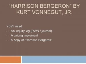 HARRISON BERGERON BY KURT VONNEGUT JR Youll need