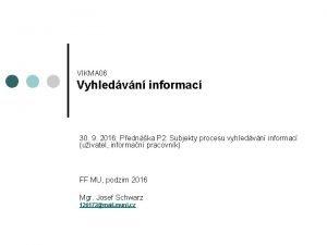 VIKMA 06 Vyhledvn informac 30 9 2016 Pednka