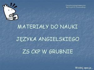 Prezentacja przygotowana przez Mgr Krzysztofa Jaruszewskiego MATERIAY DO