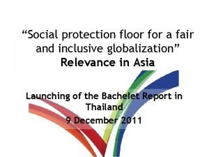 Social protection floor for a fair and inclusive