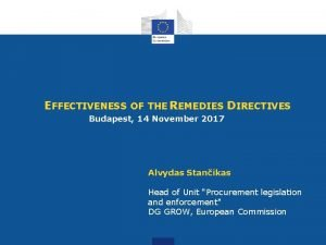 EFFECTIVENESS OF THE REMEDIES DIRECTIVES Budapest 14 November