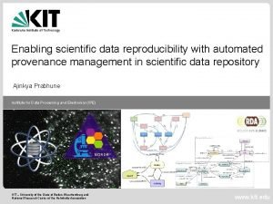 Enabling scientific data reproducibility with automated provenance management