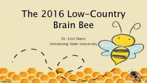 The 2016 LowCountry Brain Bee Dr Keri Mans