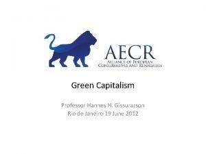 Green Capitalism Professor Hannes H Gissurarson Rio de