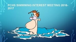 PCHS SWIMMING INTEREST MEETING 20162017 YOUR COACHES Ms