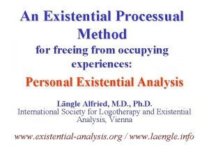 An Existential Processual Method for freeing from occupying
