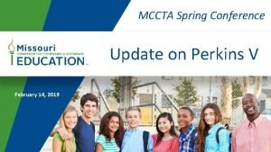 MCCTA Spring Conference Update on Perkins V February