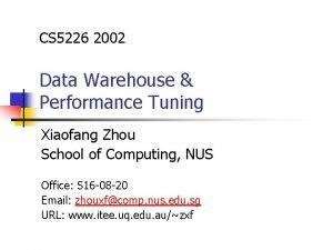 CS 5226 2002 Data Warehouse Performance Tuning Xiaofang