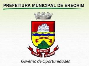 PREFEITURA MUNICIPAL DE ERECHIM AUDINCIA PBLICA APRESENTAO OFICIAL