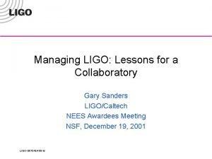 Managing LIGO Lessons for a Collaboratory Gary Sanders