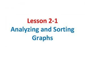 Lesson 2 1 Analyzing and Sorting Graphs Analyzing