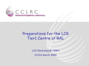 Preparations for the LCG Tier 1 Centre at