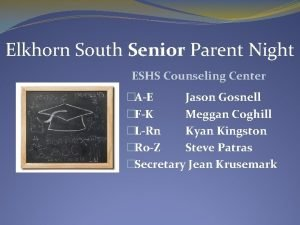 Elkhorn South Senior Parent Night ESHS Counseling Center