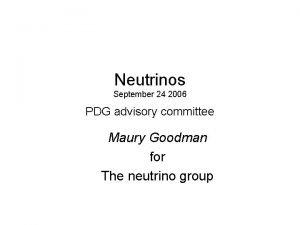 Neutrinos September 24 2006 PDG advisory committee Maury