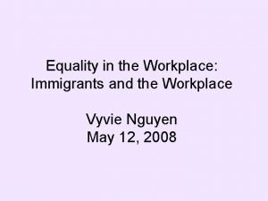 Equality in the Workplace Immigrants and the Workplace