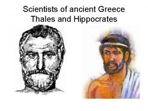 Scientists of ancient Greece Thales and Hippocrates Thales