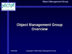 Object Management Group Overview 9252020 Copyright 2003 Object