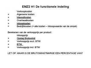 EMZ 2 H 1 De functionele indeling Verkoopkosten