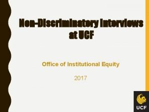 NonDiscriminatory Interviews at UCF Office of Institutional Equity