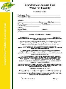 Grand Cities Lacrosse Club Waiver of Liability Grand