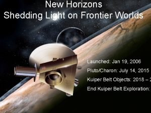 New Horizons Shedding Light on Frontier Worlds Launched