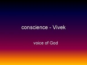 conscience Vivek voice of God voice of God