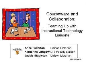 Courseware and Collaboration Teaming Up with Instructional Technology