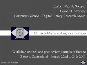 Herbert Van de Sompel Cornell University Computer Science