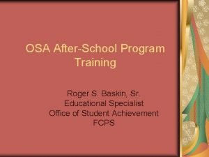 OSA AfterSchool Program Training Roger S Baskin Sr