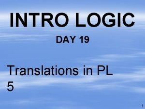 INTRO LOGIC DAY 19 Translations in PL 5