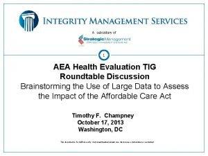 A subsidiary of 1 AEA Health Evaluation TIG