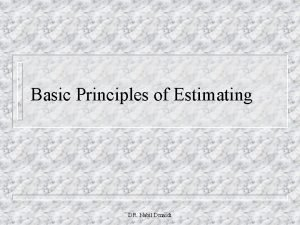 Basic Principles of Estimating DR Nabil Dmaidi Estimating