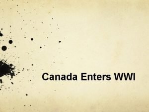 Canada Enters WWI Background July 28 1914 Archduke