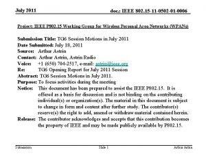 July 2011 doc IEEE 802 15 11 0502