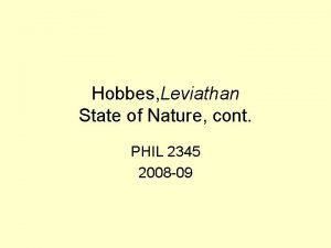 Hobbes Leviathan State of Nature cont PHIL 2345