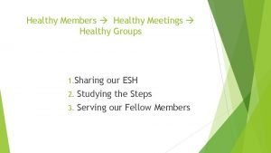 Healthy Members Healthy Meetings Healthy Groups 1 Sharing