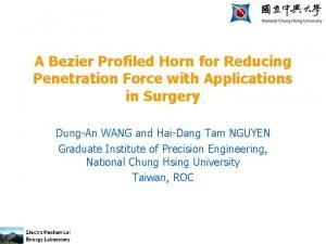 A Bezier Profiled Horn for Reducing Penetration Force