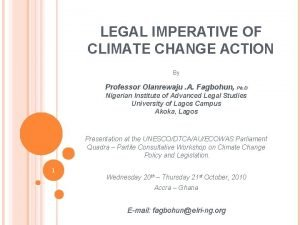 LEGAL IMPERATIVE OF CLIMATE CHANGE ACTION By Professor