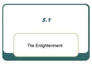 5 1 The Enlightenment The Enlightenment l l