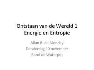 Ontstaan van de Wereld 1 Energie en Entropie