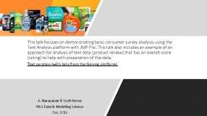 This talk focuses on demonstrating basic consumer survey