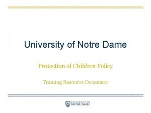 University of Notre Dame Protection of Children Policy