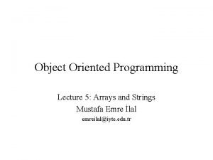 Object Oriented Programming Lecture 5 Arrays and Strings