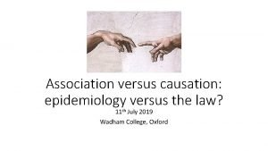 Association versus causation epidemiology versus the law 11