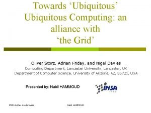 Towards Ubiquitous Ubiquitous Computing an alliance with the