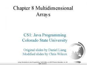 Chapter 8 Multidimensional Arrays CS 1 Java Programming