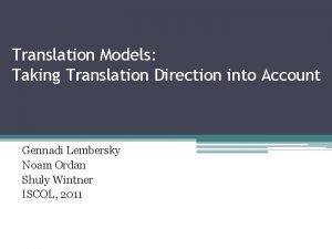 Translation Models Taking Translation Direction into Account Gennadi