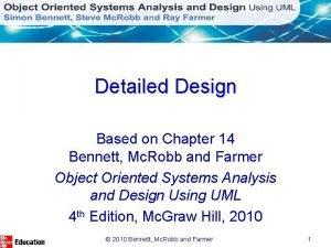 Detailed Design Based on Chapter 14 Bennett Mc