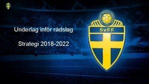 Underlag infr rdslag Strategi 2018 2022 Introduktion Incheckning