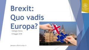 Brexit Quo vadis Europa Collegio Maino 8 Maggio